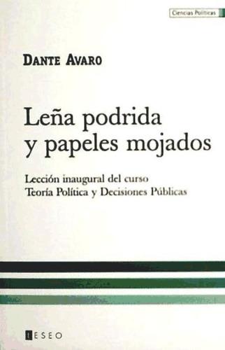 leña podrida y papeles mojados(libro )