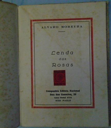 lenda das rosas - alvaro moreyra - 1ª edição