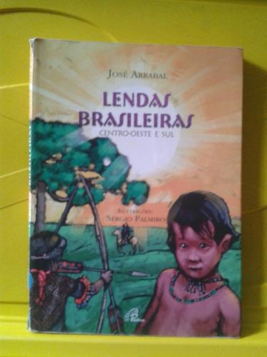 lendas brasileiras centro-oeste e sul - josé arrabal