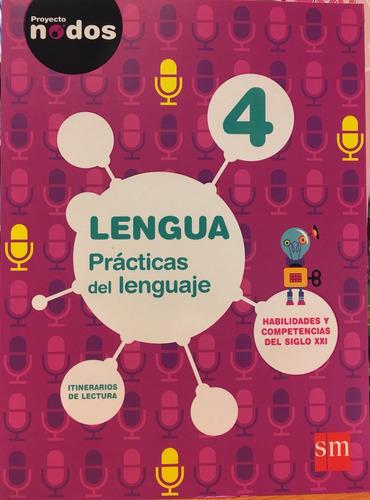lengua 4 practicas del lenguaje proyecto nodos sm