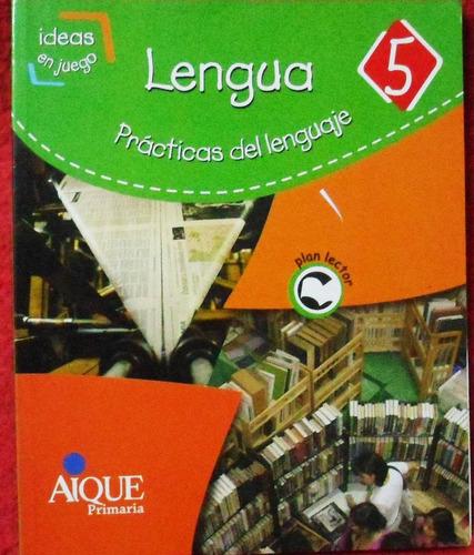 lengua 5 ideas en juego / ed aique 2009