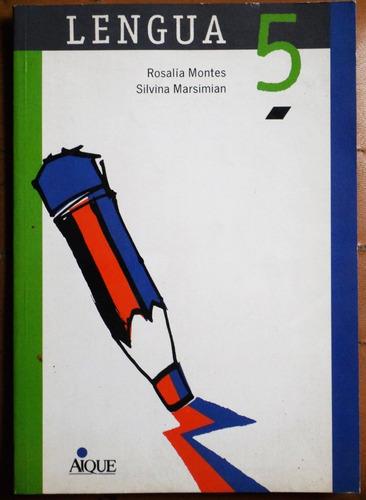 lengua 5 / montes - marsimian (ed. aique 1992)