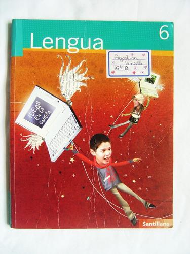lengua 6 ideas en la cabeza / editorial santillana