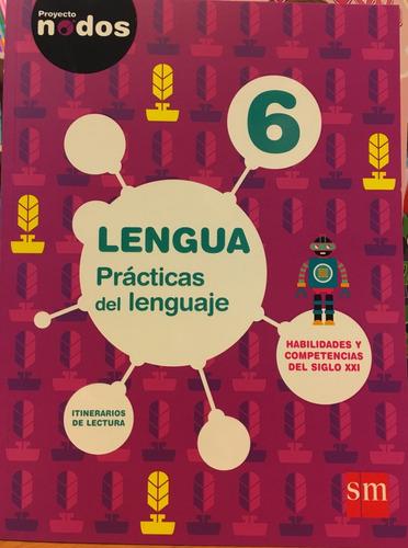 lengua 6 practicas del lenguaje proyecto nodos sm