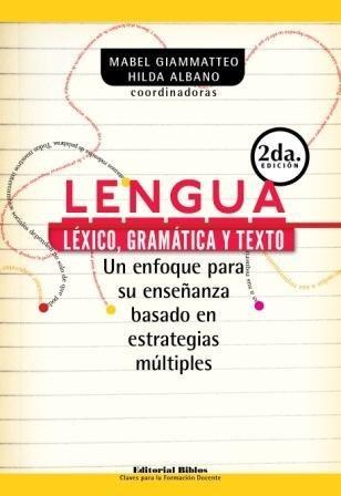 lengua. léxico, gramática y texto hilda albano (bi)