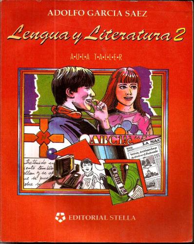 lengua y literatura 2 aula taller º a.garcía sáez ºed.stella