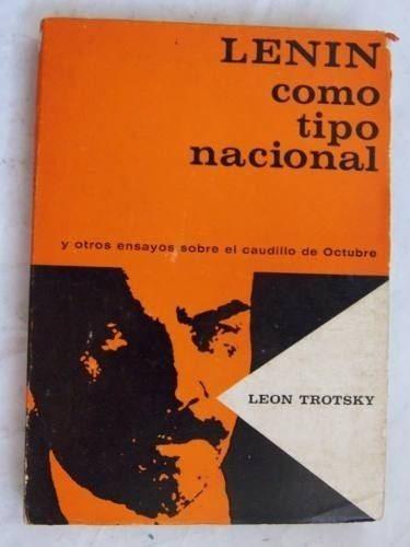 lenin como tipo nacional y otros ensayos leon trotsky