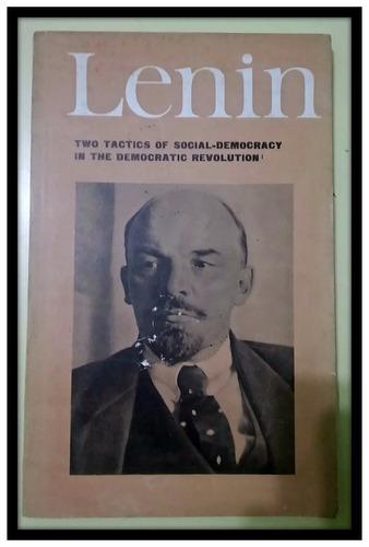 lenin: two tactics of social - democracy
