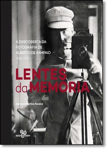 lentes da memória: a descoberta da fotografia de alberto de