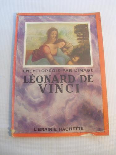 leonardo da vinci. encyclopedie par l image. 1952 francia