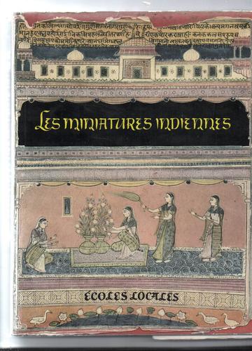 les miniatures indiennes - écoles logales ed. artia