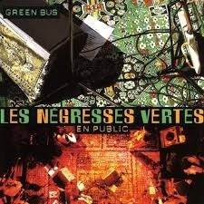 les negress vertes- en public/green bus (1996)