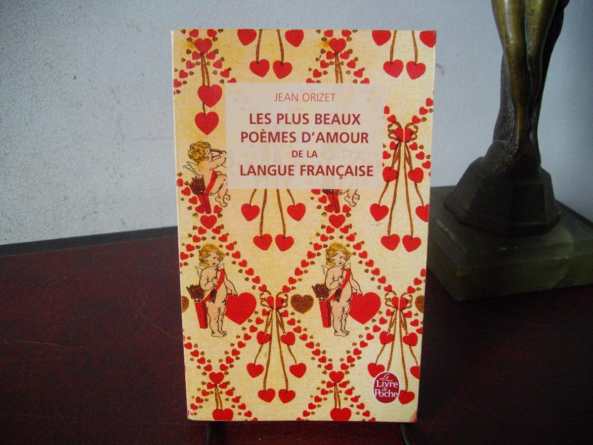 Les Plus Beaux Poémes Damour De La Langue Francaise Orizet 49500