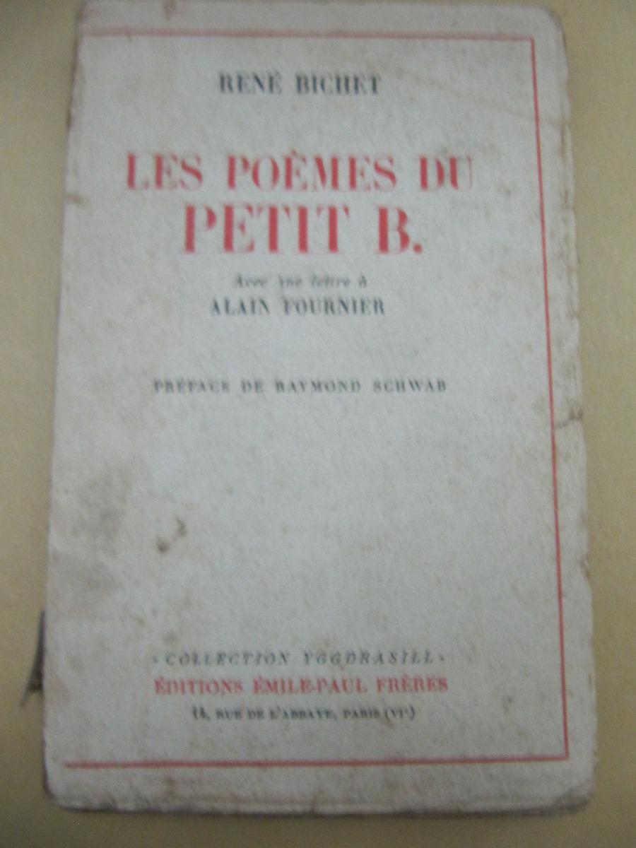 Les Poemes Du Petit B Rene Bichet Avec Alain Fournier 1939 19500