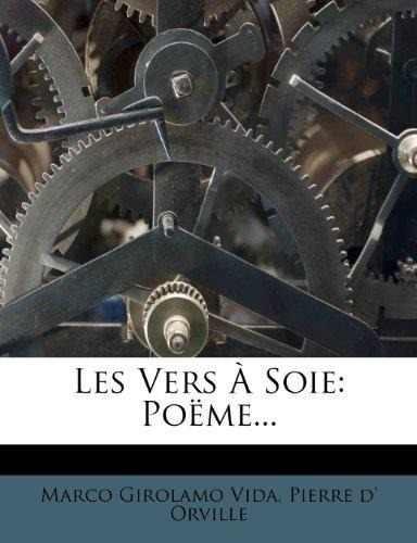Les Vers A Soie Poeme Marco Girolamo Vida