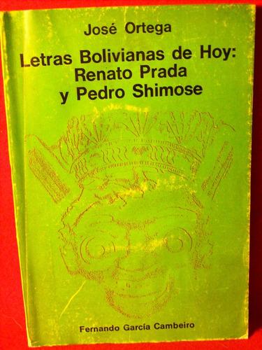 letras bolivianas de hoy: renato prada, pedro shimose ensayo