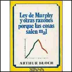 ley de murphy y otras razones porque las cosas salen mal ¿ a