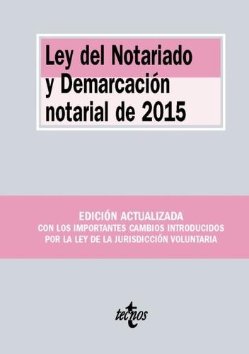 ley del notariado y demarcación notarial de 2015(libro derec