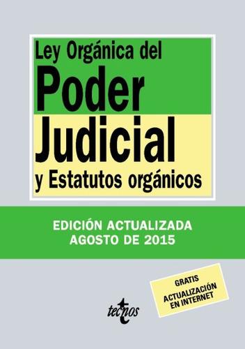 ley orgánica del poder judicial: y estatutos orgánicos(libro
