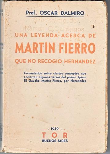 leyenda martin fierro que no recogio hernandez dalmiro 1939