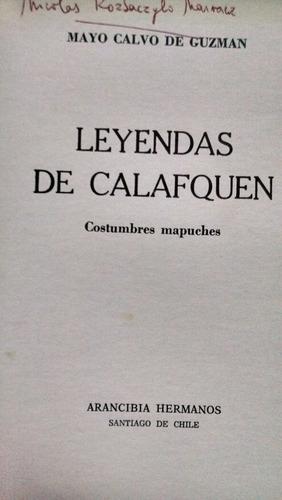 leyendas de calafquen, costumbres mapuches - mayo calvo de g