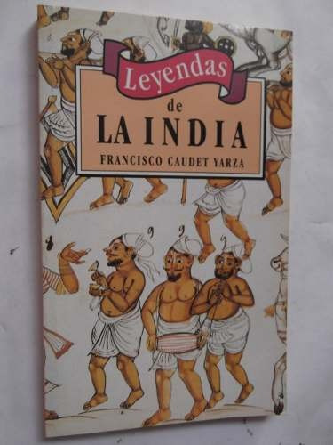 leyendas de la india francisco caudet yarza mitologia