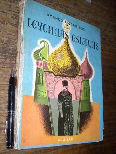 leyendas eslavas amando lazaro ros / aguilar