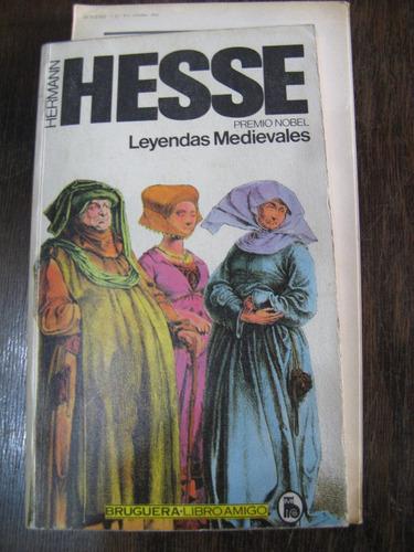 leyendas medievales. herman hesse
