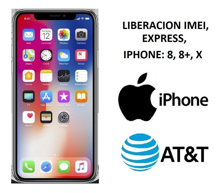 142083bf55c Liberacion iPhone X, 8 Y 8+, At&t, Unefon, Desbloqueo Imei - $ 899.00 en  Mercado Libre