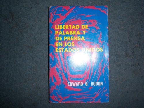 libertad de palabra y prensa en los estados unidos e. hudon