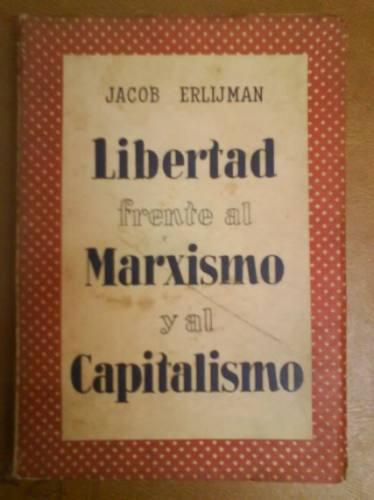 libertad frente al marxismo y al capitalismo