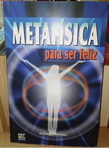 librcrd metafísica para ser feliz, de víctor hernández, 2009