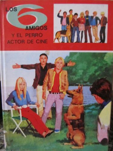 libreriaweb los 6 amigos y el perro actor de cine