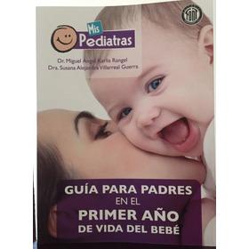Libro  Guía Para Padres En El Primer Año De Vida Del Bebe