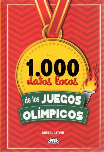 libro: 1000 datos locos de los juegos olímpicos
