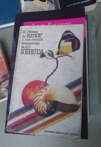 libro 20 poemas de amor y una cancion desesperada pablo neru
