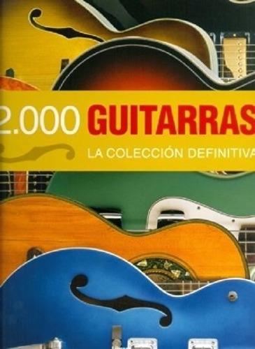 libro 2000 guitarras - la coleccion difinitiva (cartone)