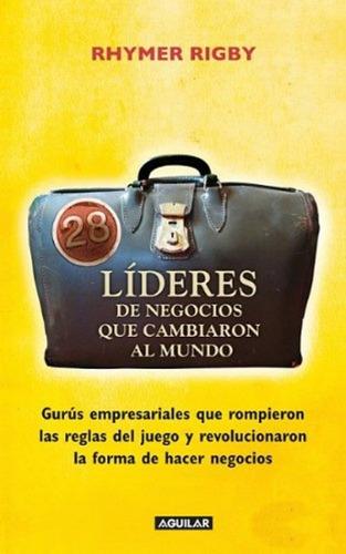 libro 28 líderes de negocios cambiaron al mundo rhymer rigby