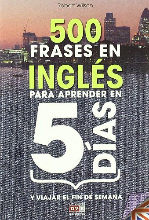 Libro 500 Frases En Ingles Para Aprender En 5 Dias 500 Eng