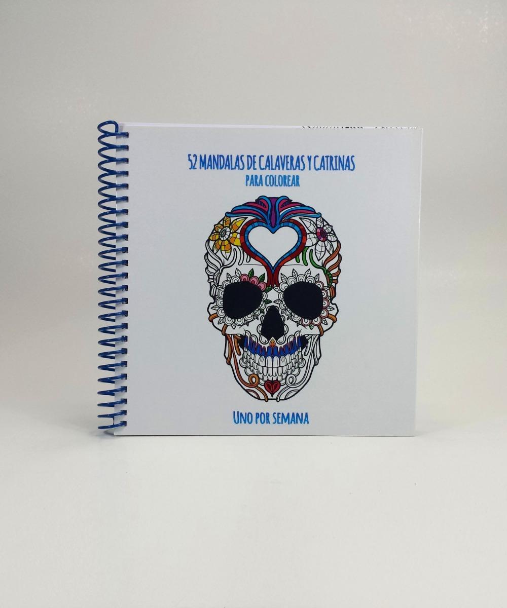 Libro 52 Mandalas De Calaveras Y Catrinas Para Colorear Bs