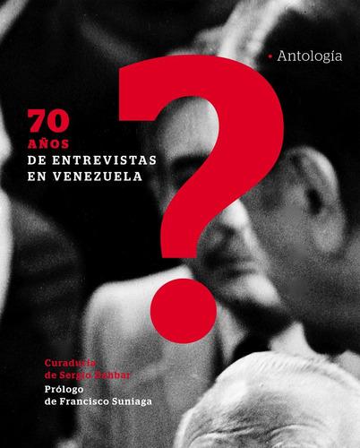 libro 70 años de entrevistas en venezuela. nuevo