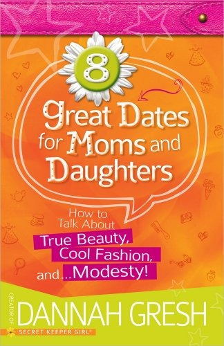 libro 8 great dates for moms and daughters: how to talk ab