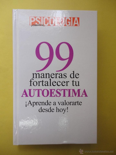 libro 99 maneras de fortalecer tu autoestima perocontenta