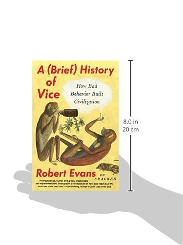 libro a (brief) history of vice: how bad behavior built civi