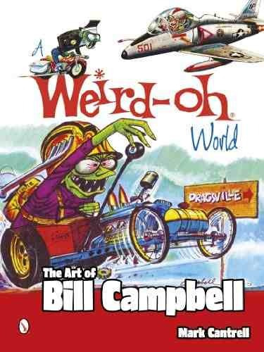 libro a weird-oh world: the art of bill campbell - nuevo