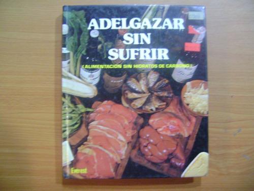 libro adelgazar sin sufrir, alimentos sin hidratos de carb.