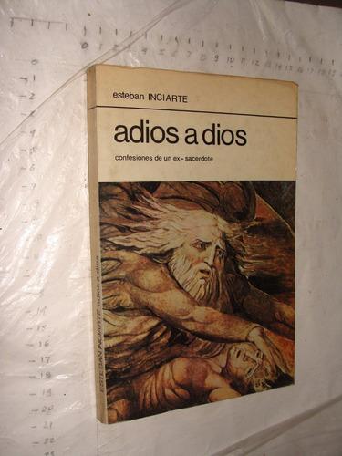 libro adios a dios , esteban iniciarte , confesiones de un e