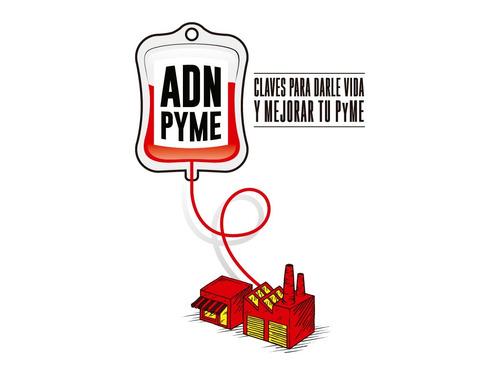 libro adn pyme | claves para darle vida y mejorar tu pyme
