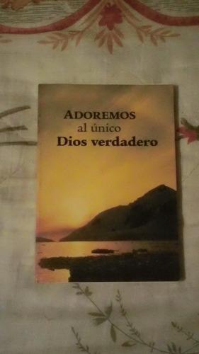 libro adoremos al único dios verdadero.
