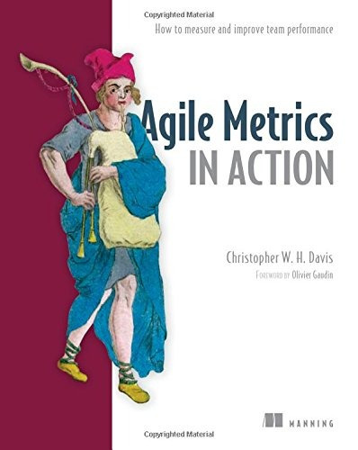libro agile metrics in action: how to measure and improve te